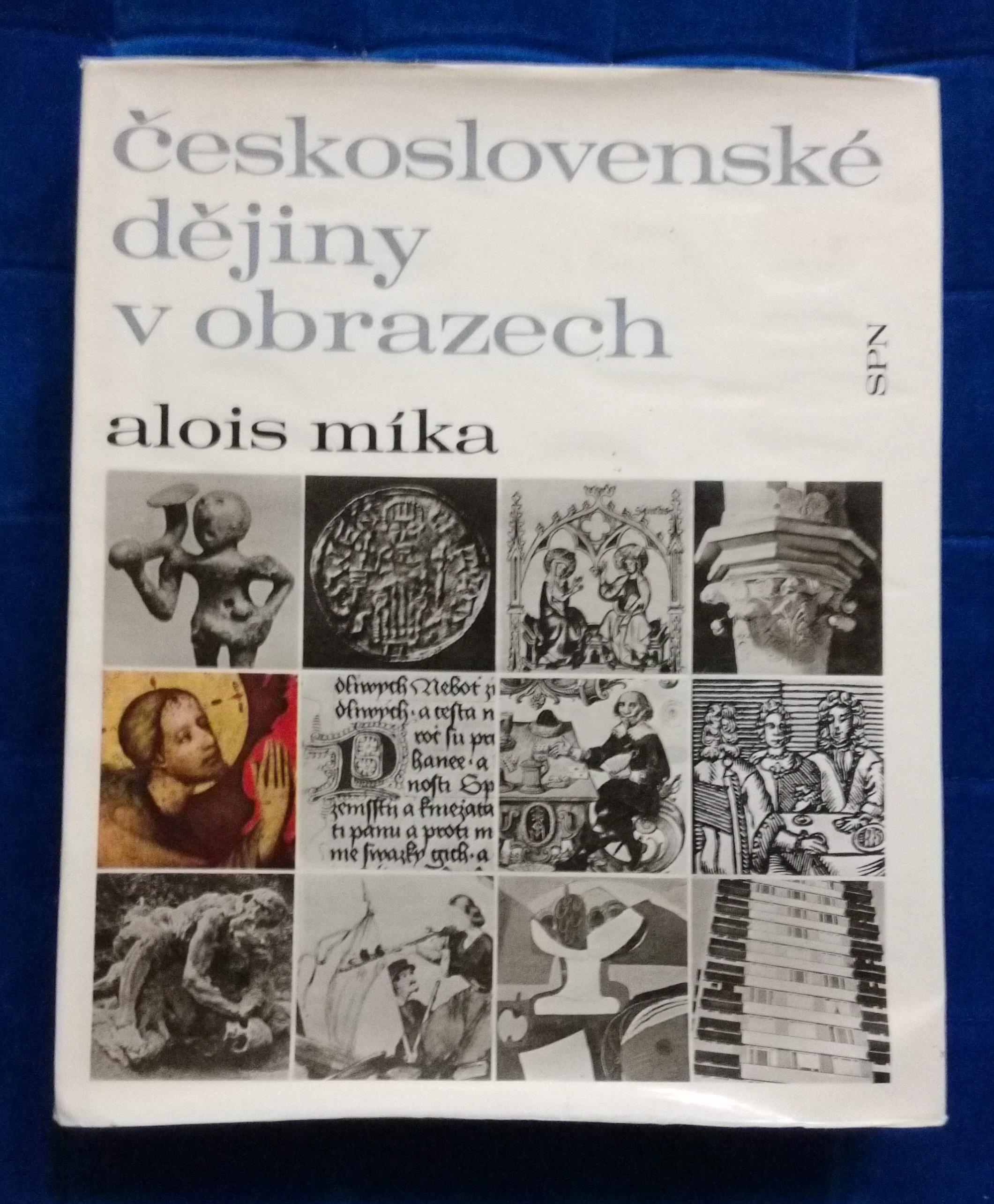 Československé dějiny v obrazech - Alois Míka