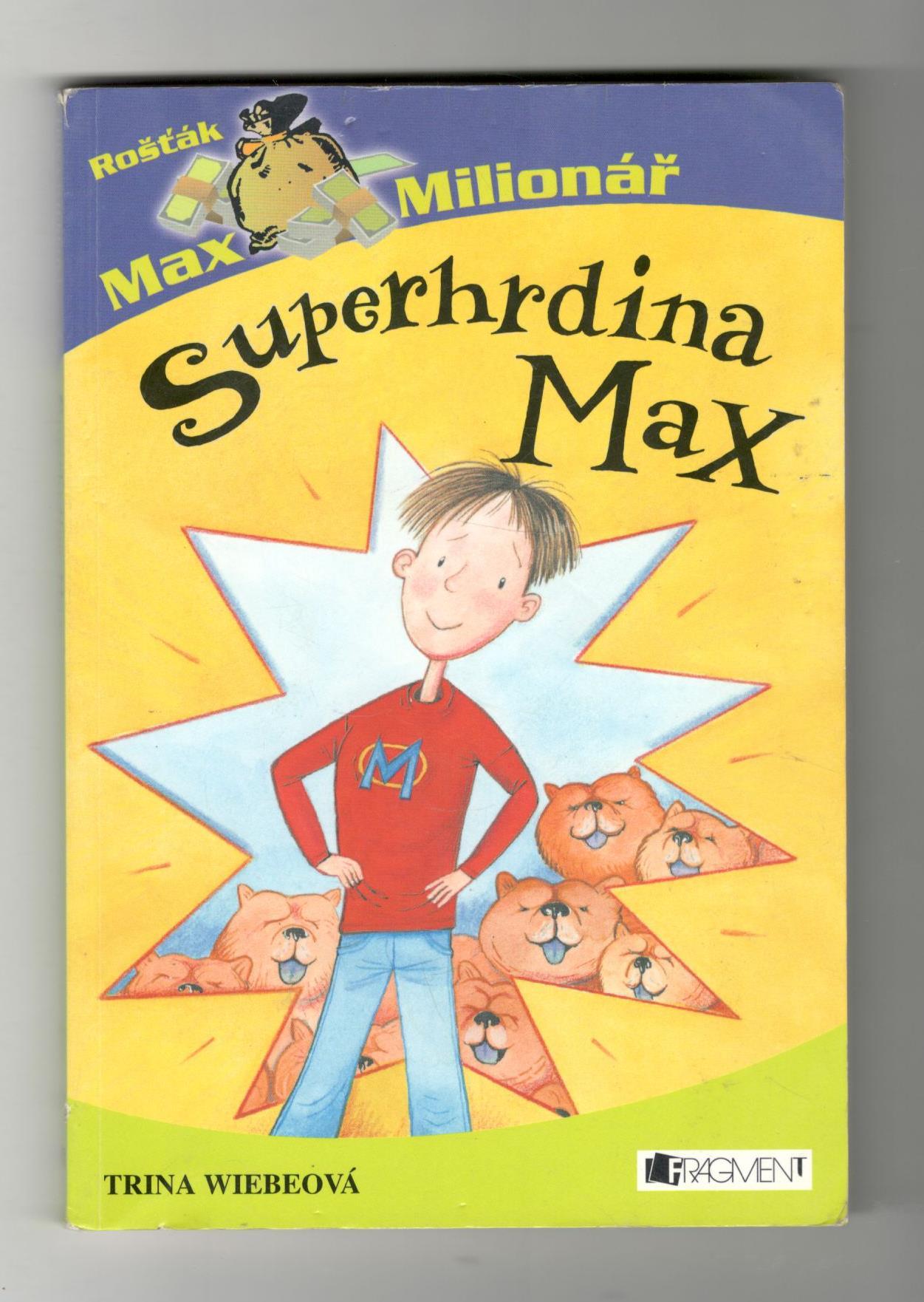 Superhrdina Max - Trina Wiebeová
