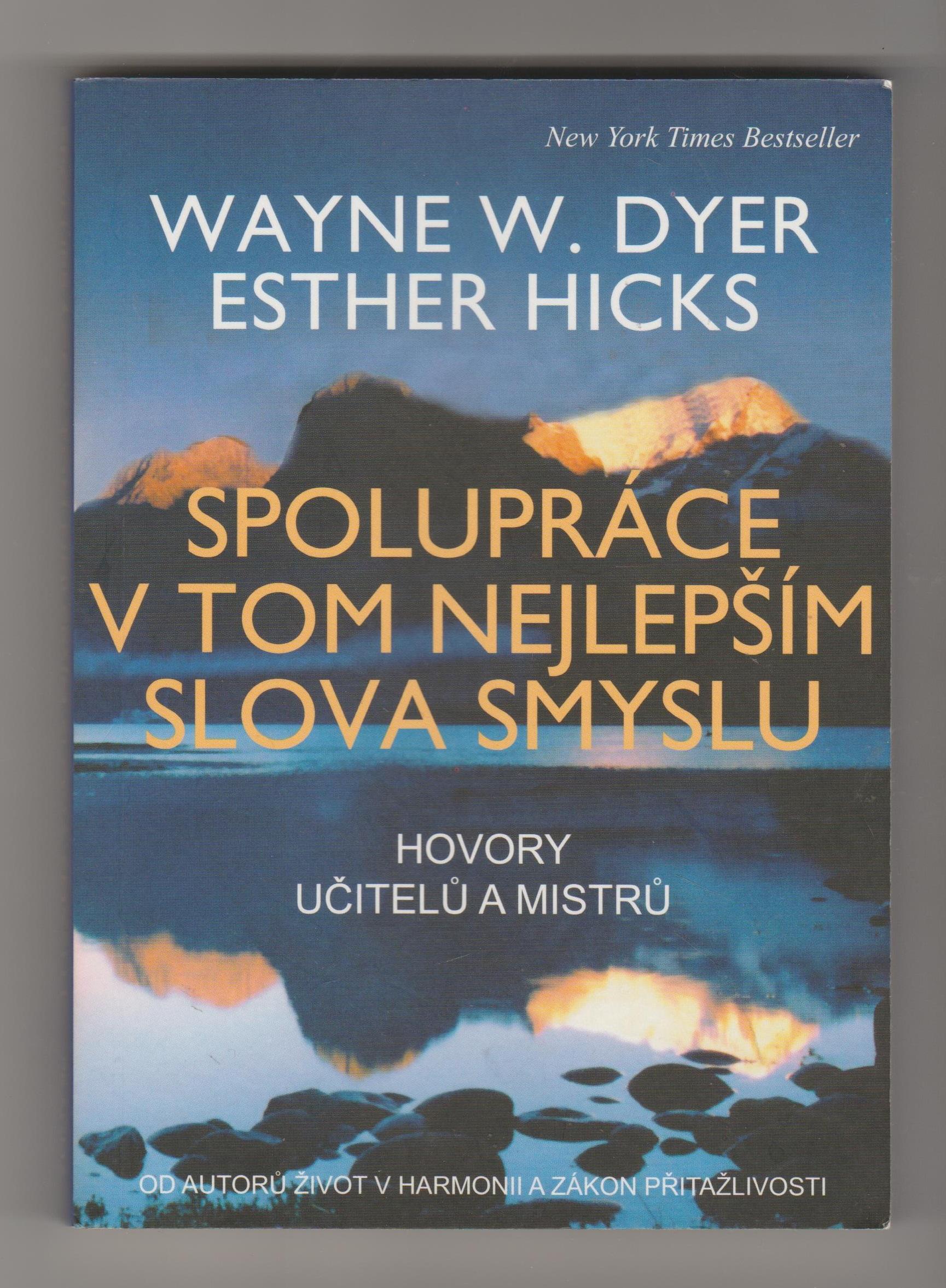 Spolupráce v tom nejlepším slova smyslu, hovory učitelů a mistrů - Wayne W. Dyer, Esther Hicks