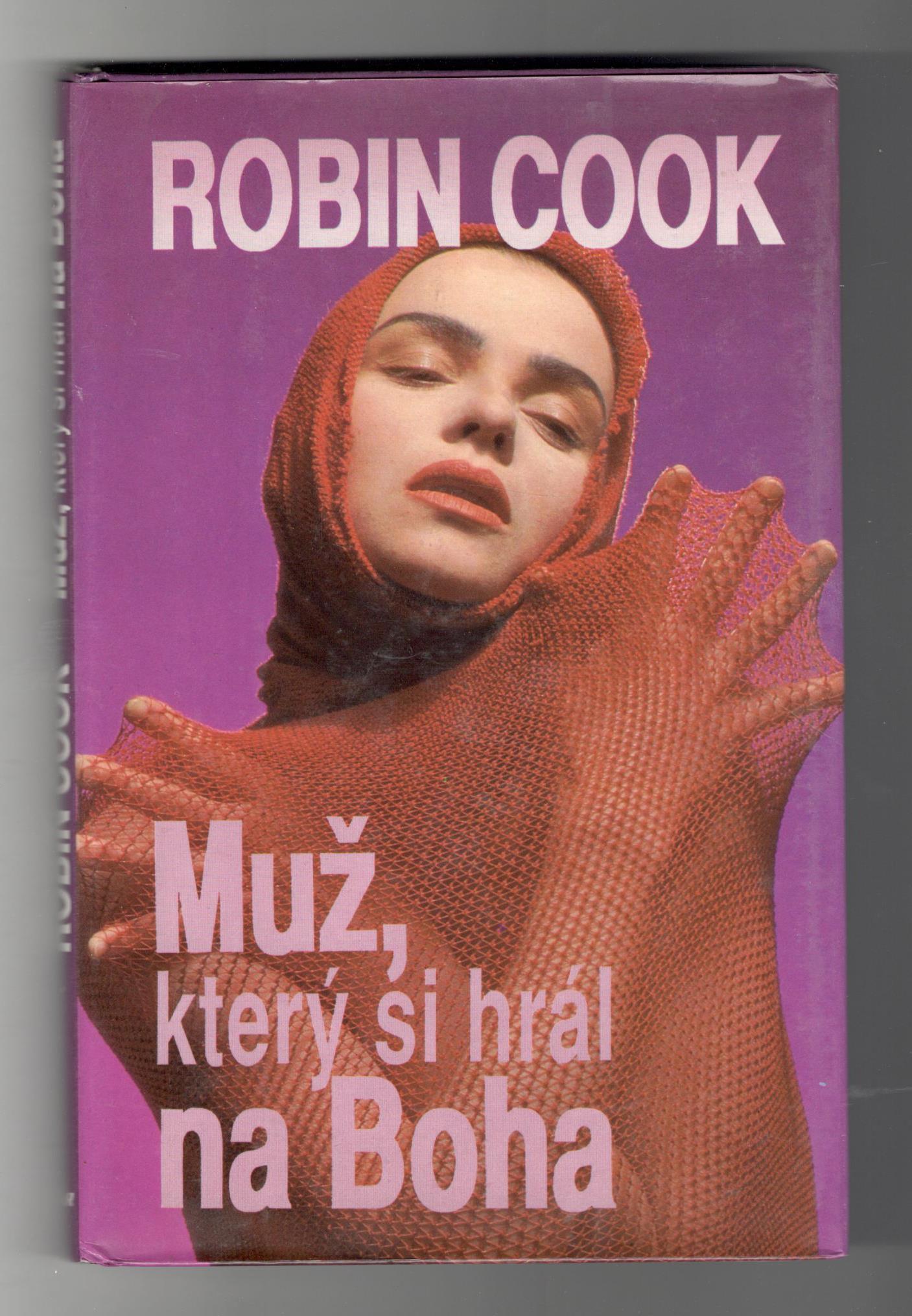Muž, který si hrál na Boha - Robin Cook