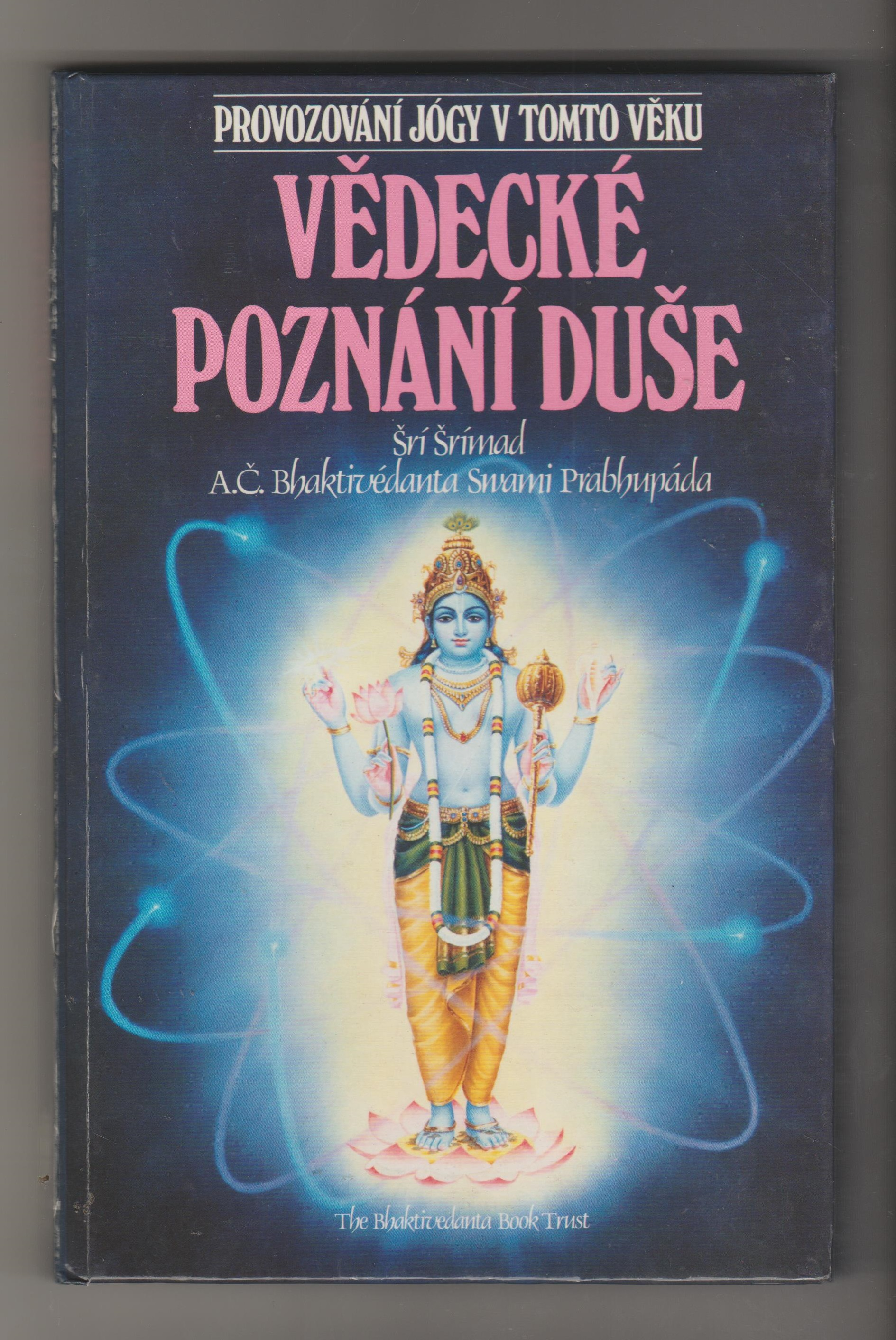 Vědecké poznání duše, provozování jógy v tomto věku - Šrí Šrímad A. Č. Bhaktivédanta Swami Prabhupáda