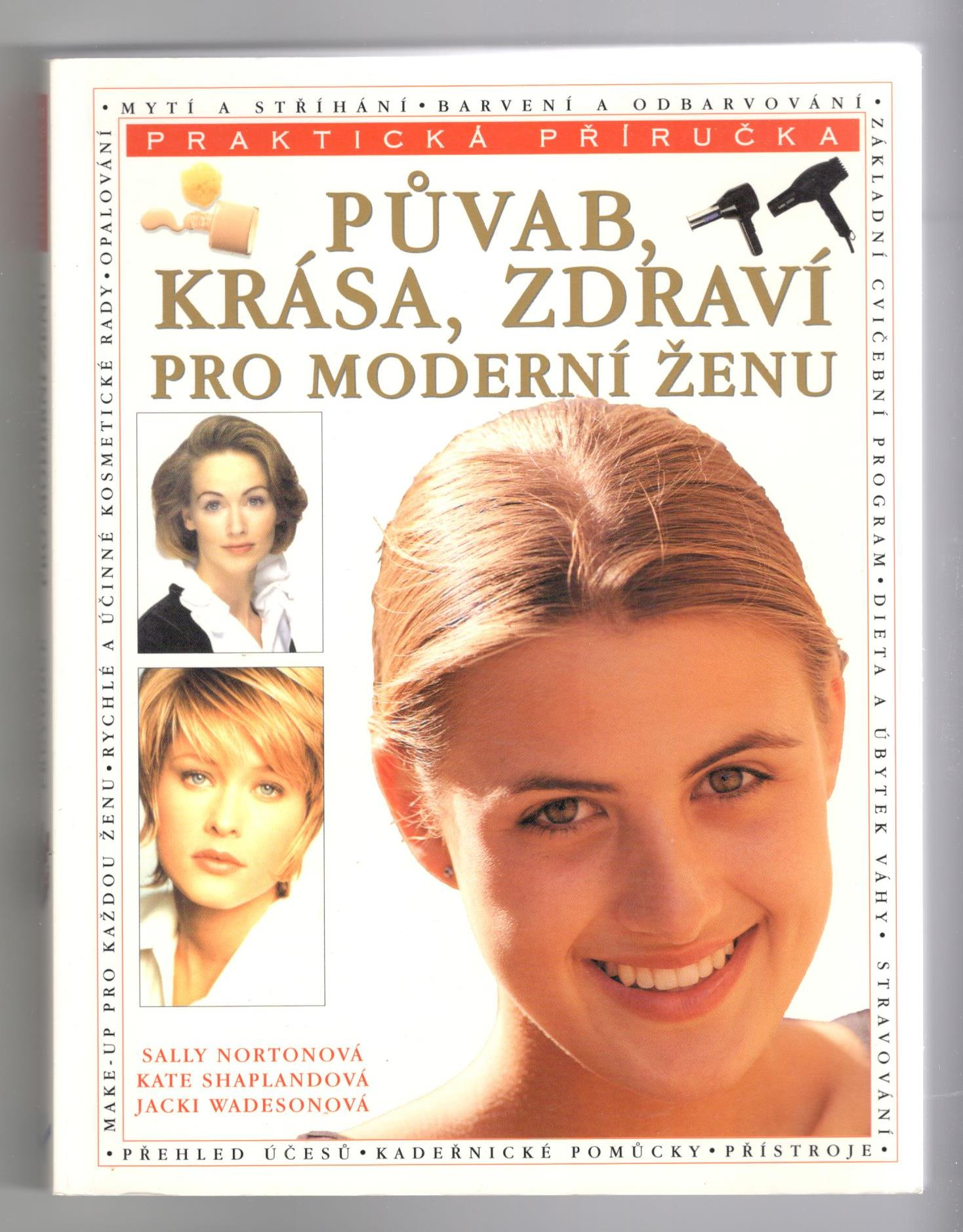 Půvab, krása, zdraví pro moderní ženu - Jackie Wadeson, Kate Shapland, Sally Norton