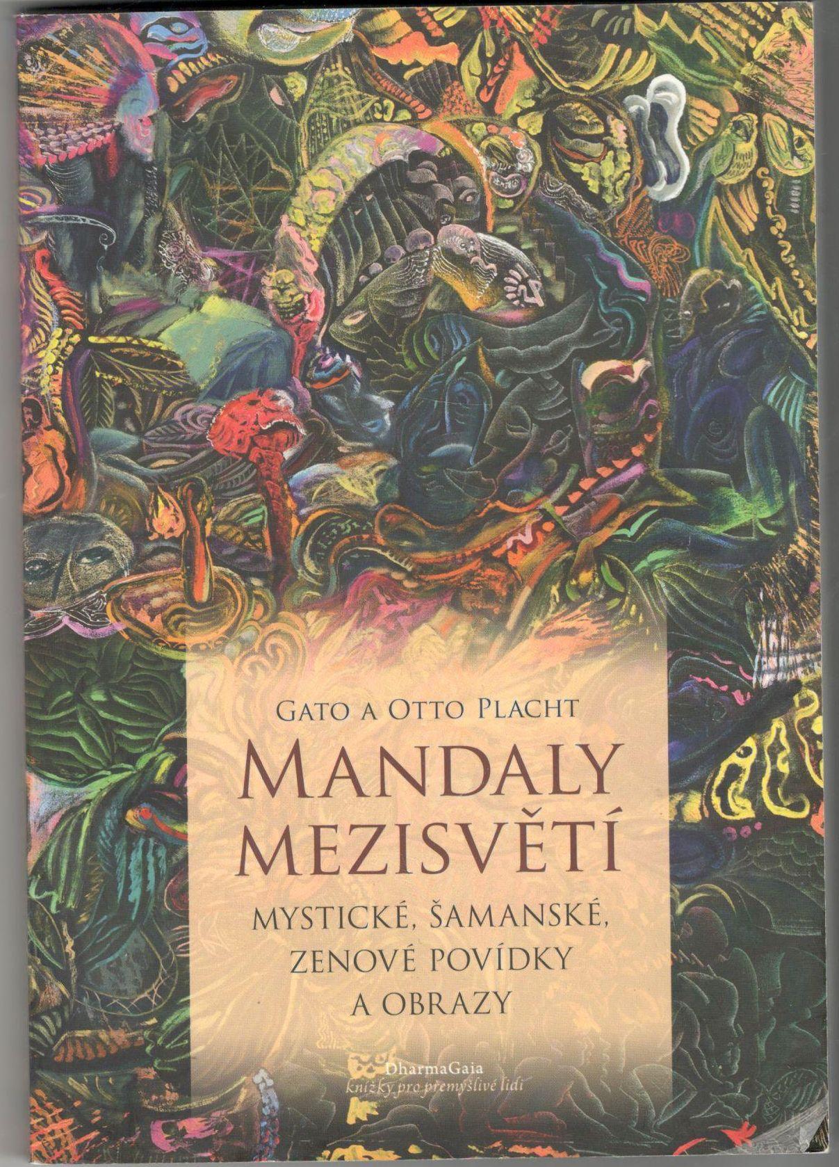 Mandaly mezisvětí - Gato a Otto Placht