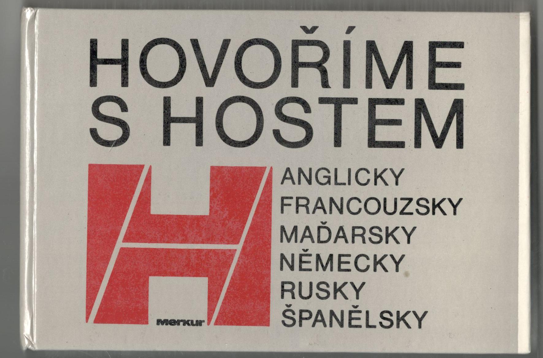 Hovoříme s hostem anglicky, francouzsky, maďarsky, německy, rusky, španělsky - A. Žižkovský, J. Čech, J. Krupička
