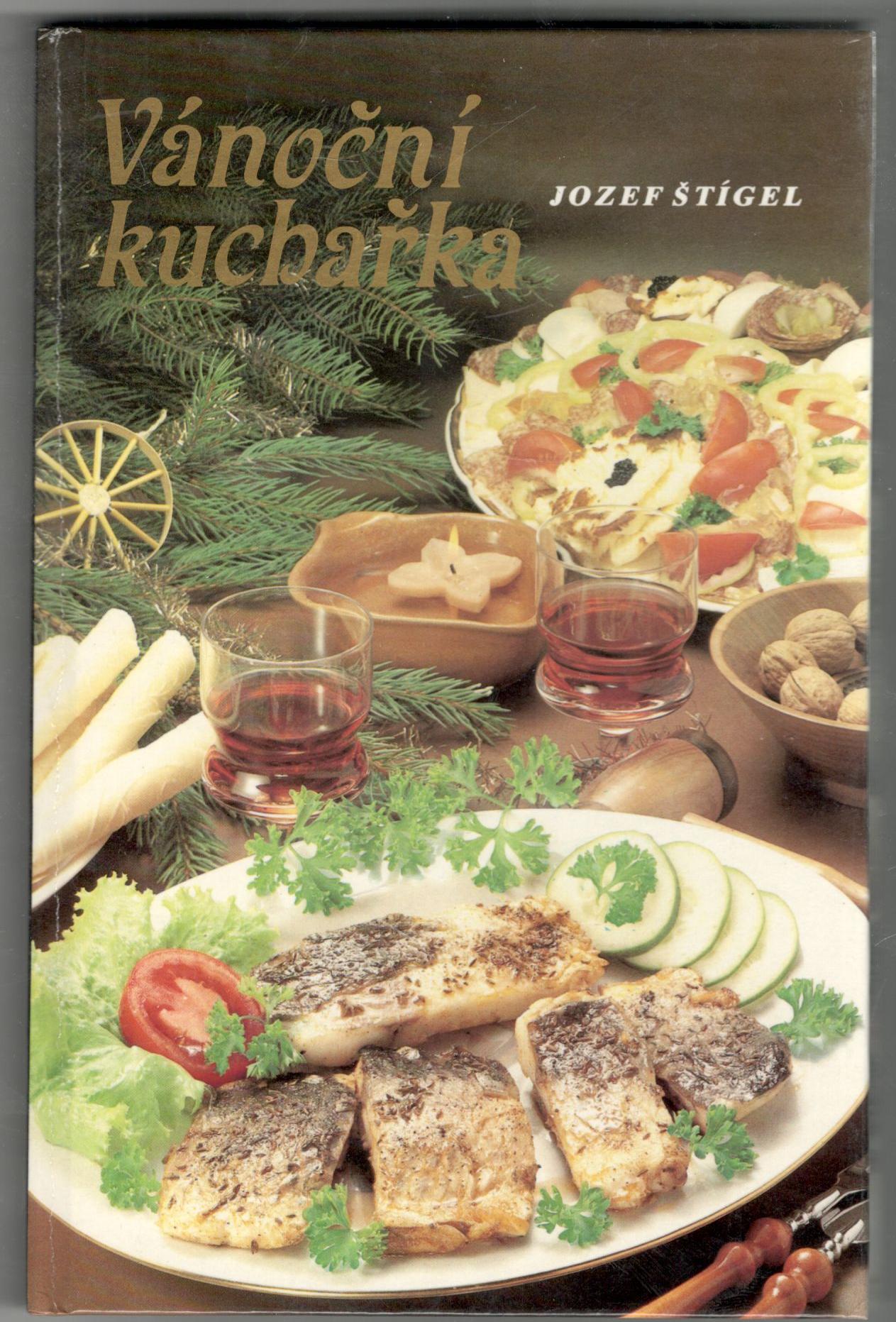Vánoční kuchařka - Jozef Štígel