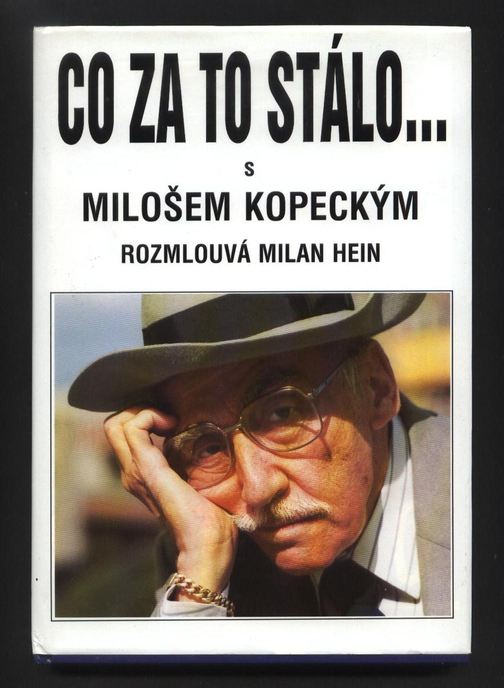 Co za to stálo - Miloš Kopecký, Milan Hein