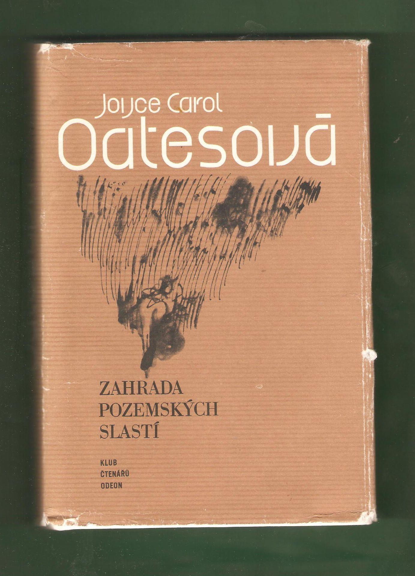 Zahrada pozemských slastí - Joyce Carol Oatesová