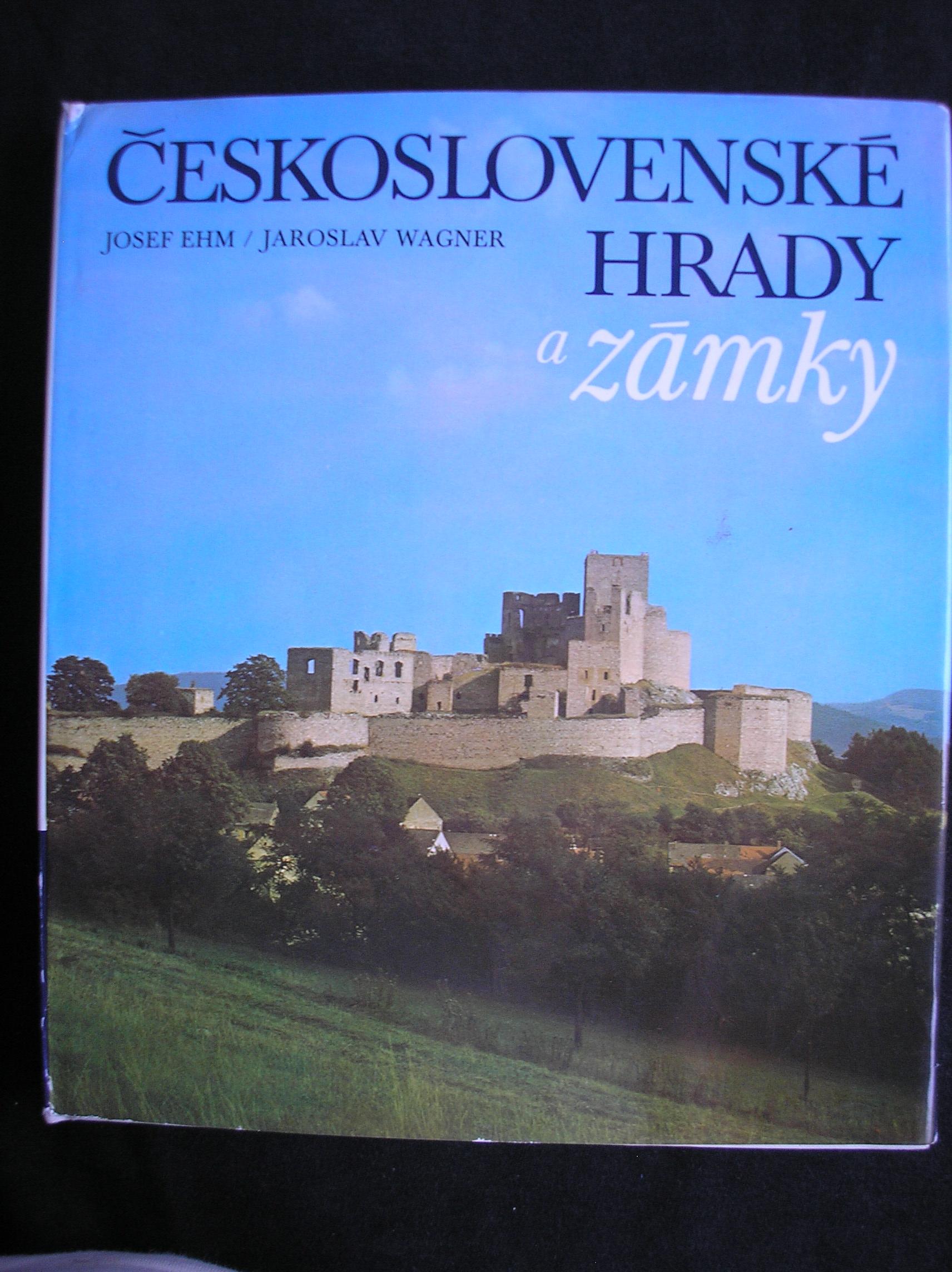 Československé hrady a zámky - Josef Ehm, Jaroslav Wagner
