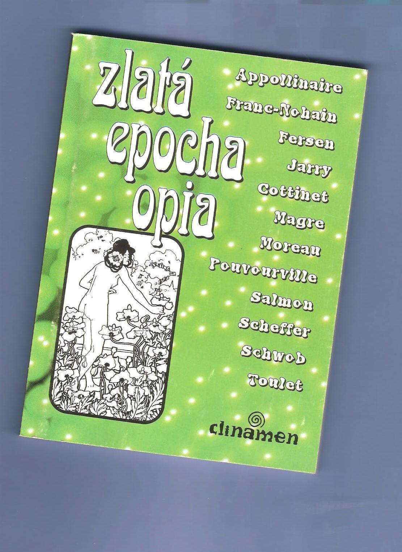 Zlatá epocha opia - Jarry, Apollinaire a další autoři
