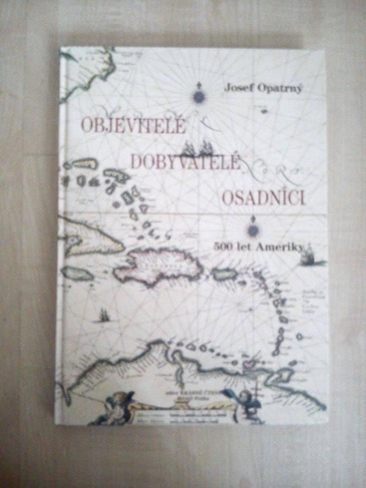 Objevitelé, dobyvatelé, osadníci - Josef Opatrný