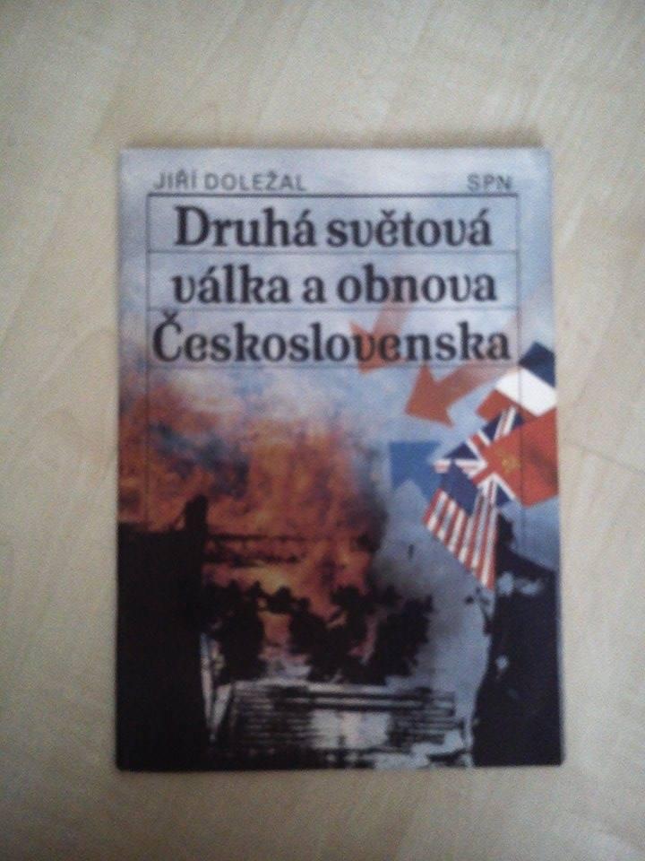 Druhá světová válka a obnova Československa - Jiří Doležal