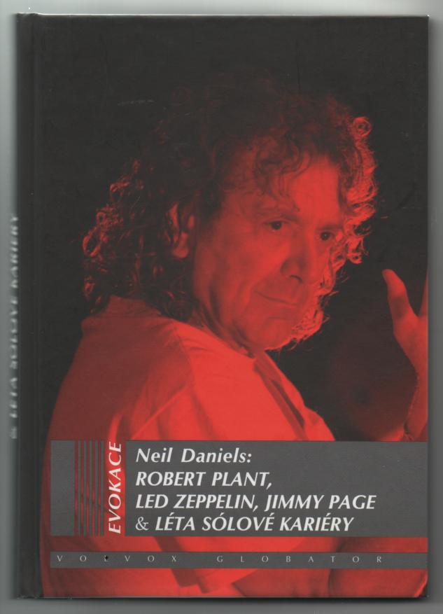 Robert Plant, Led Zeppelin, Jimmy Page & léta sólové kariéry - Neil Daniels