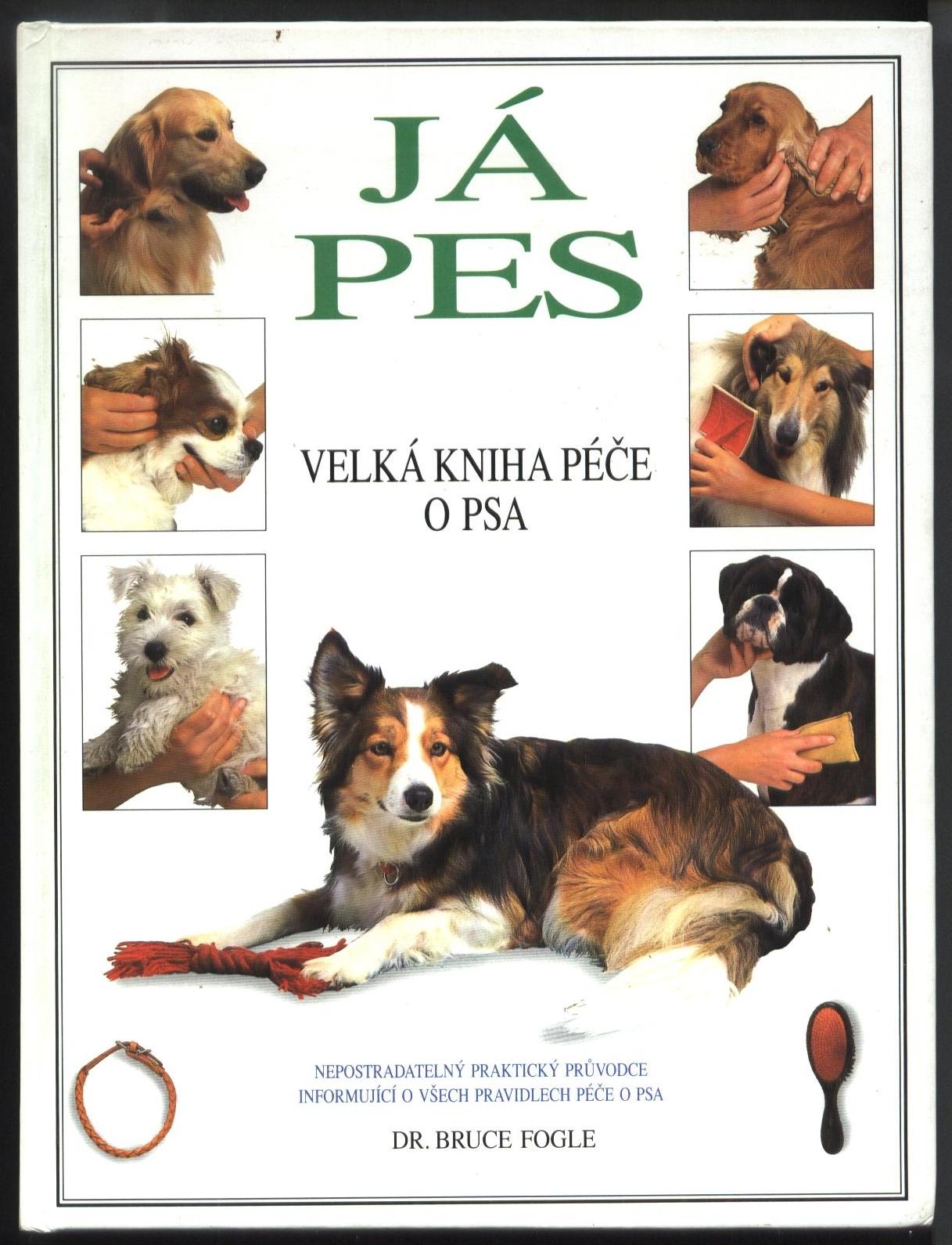 Já pes - Velká kniha péče o psa - Bruce Fogle