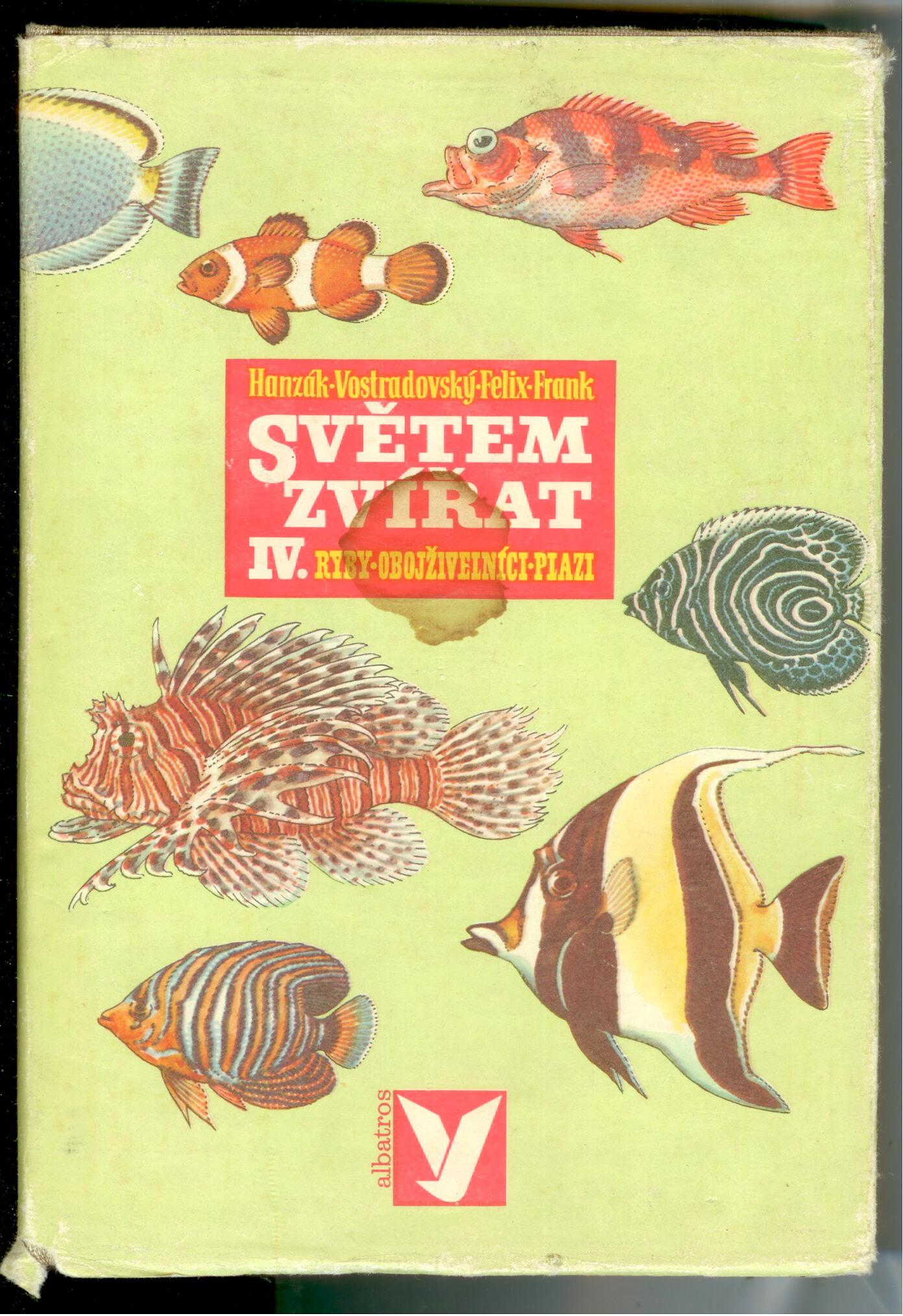 Světem zvířat IV. - Ryby - Obojživelníci - Plazi - Hanzák, Votradovský, Felix...