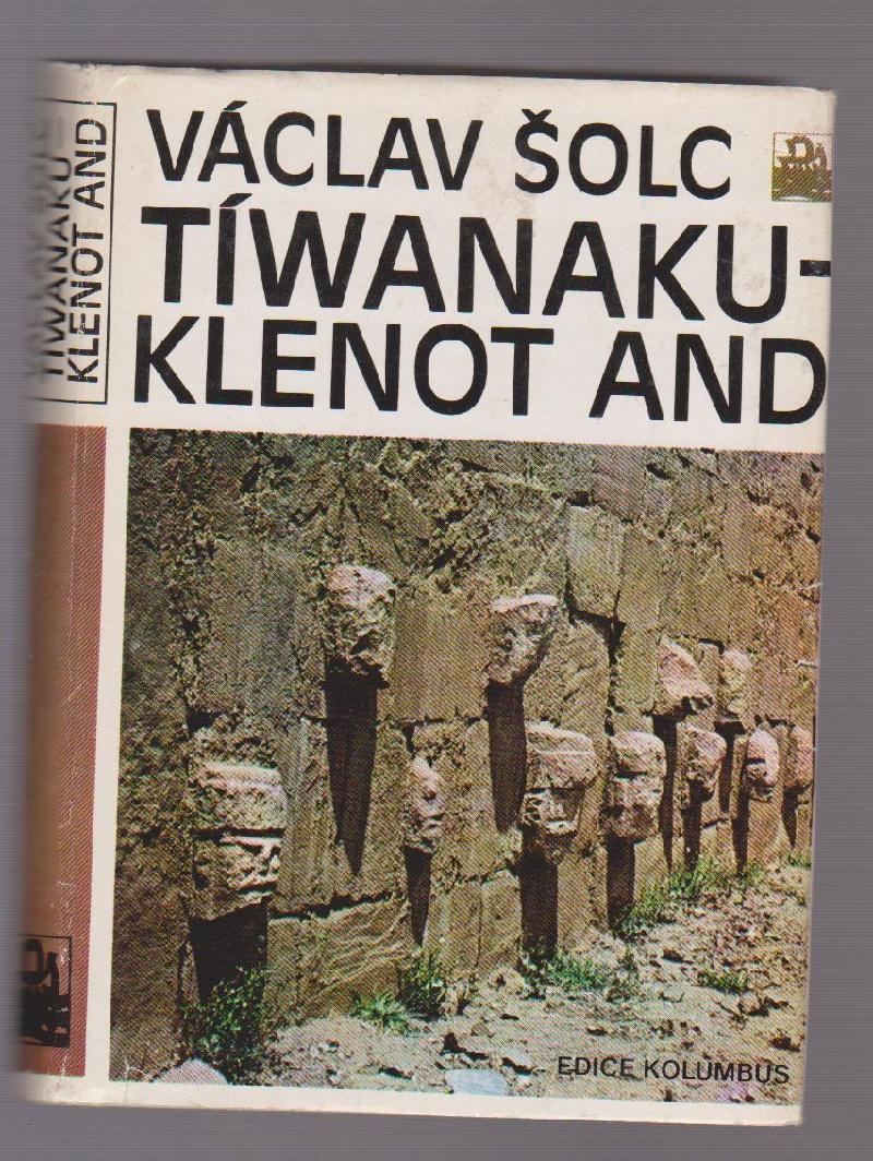 Tíwanaku: Klenot And - Václav Šolc