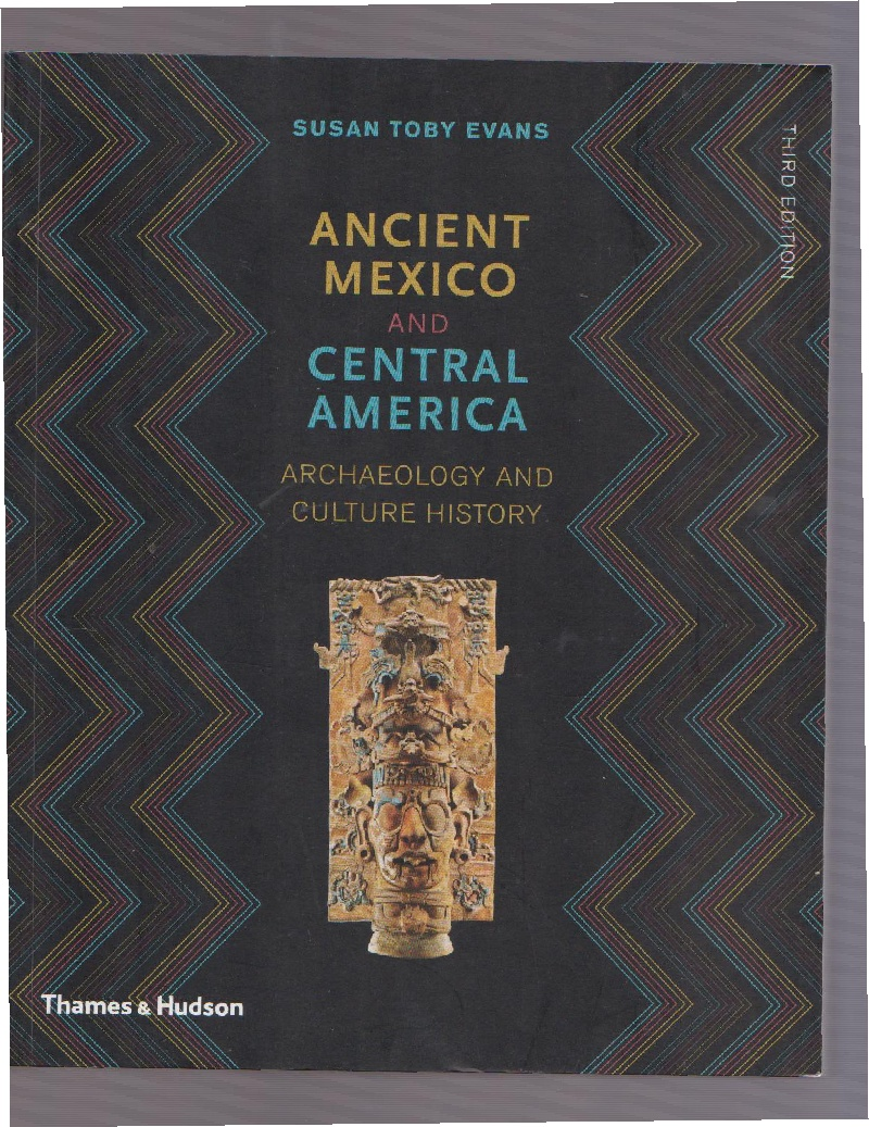 Ancient Mexico and central America - Susan Toby Evans (anglicky)