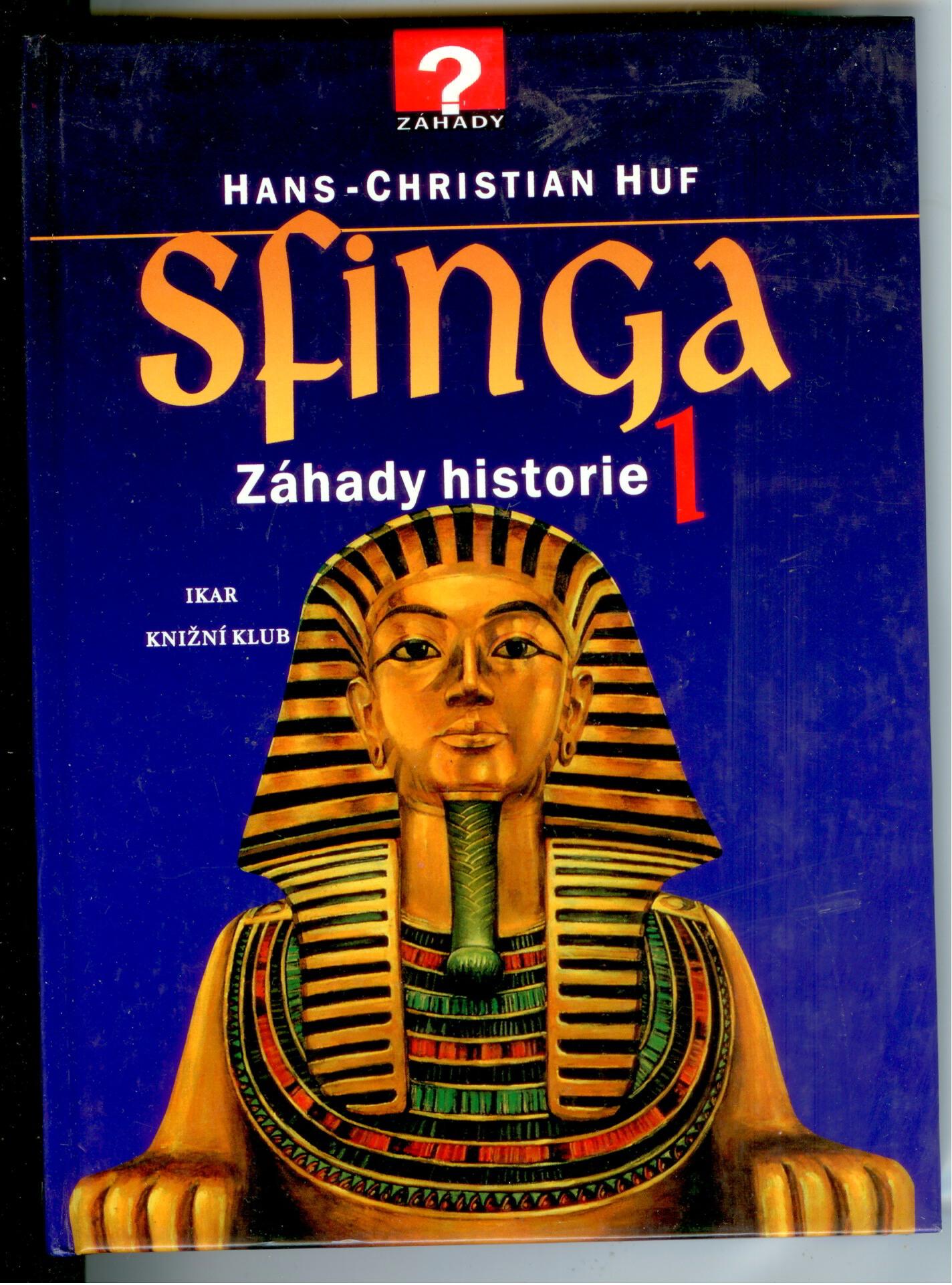Sfinga - Záhady historie 1 - Hans-Christian Huf