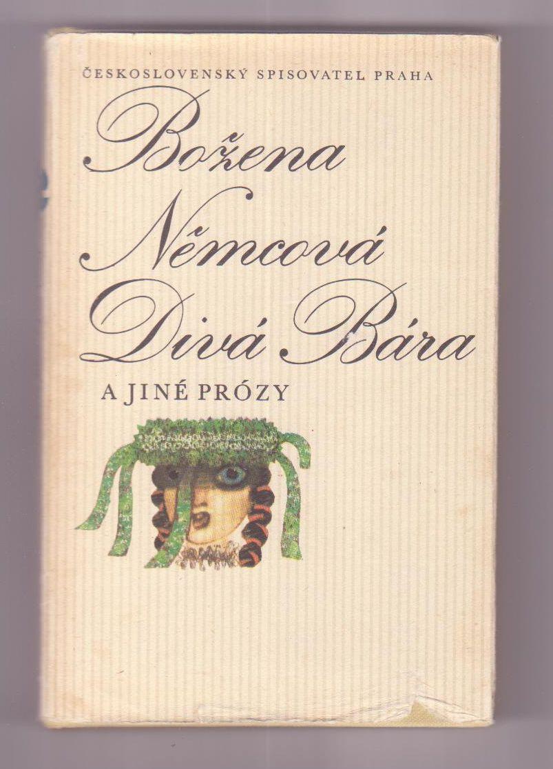 Divá Bára a jiné prózy - Božena Němcová