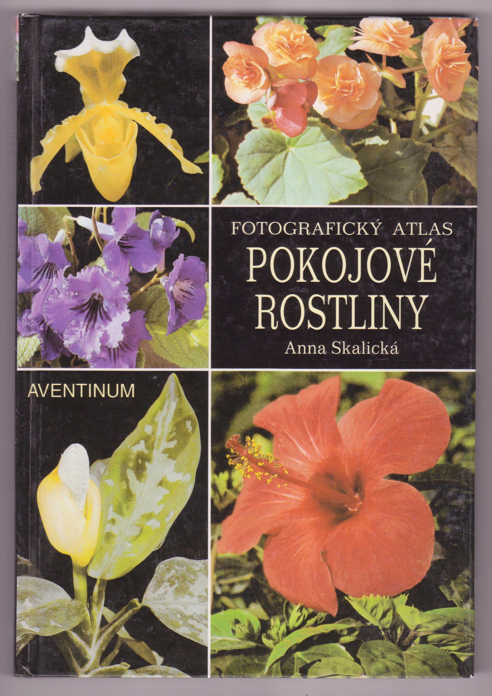 Fotografický atlas. Pokojové rostliny - Anna Skalická