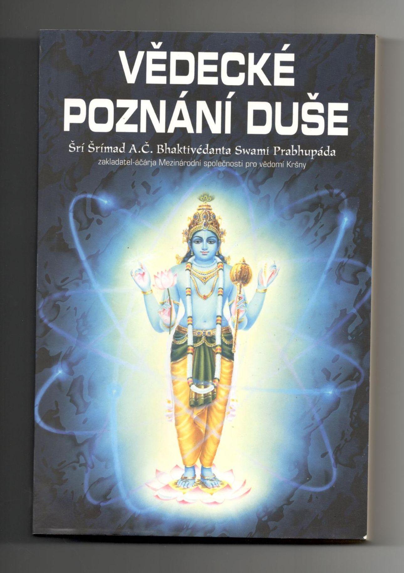 Vědecké poznání duše - Šrí Šrímad A. Č. Bhaktivédanta Swami Prabhupáda