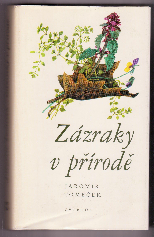 Zázraky v přírodě - Jaromír Tomeček