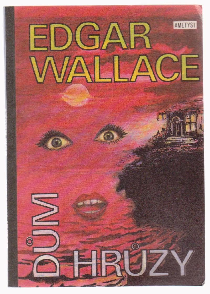 Dům hrůzy - Edgar Wallace