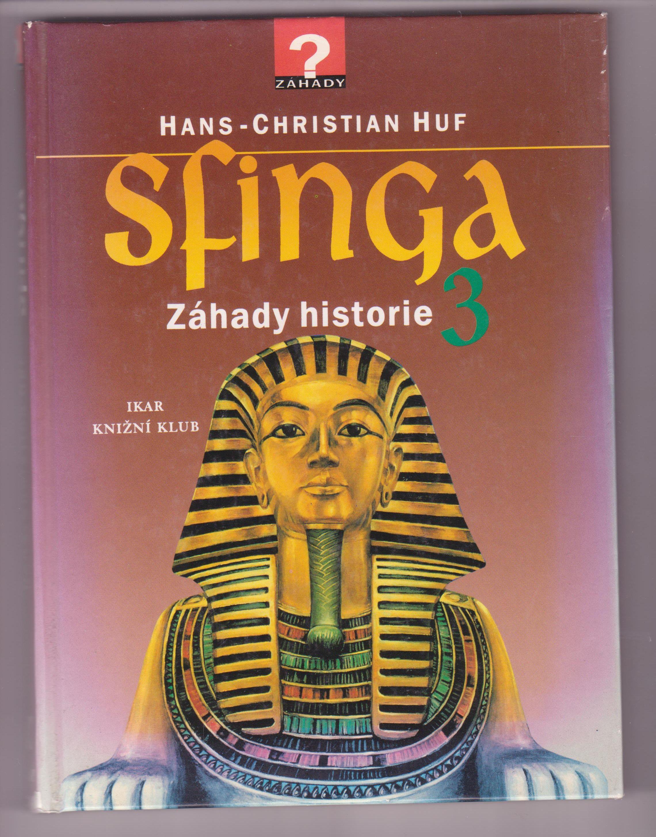 Sfinga - Záhady historie 3 - Hans-Christian Huf