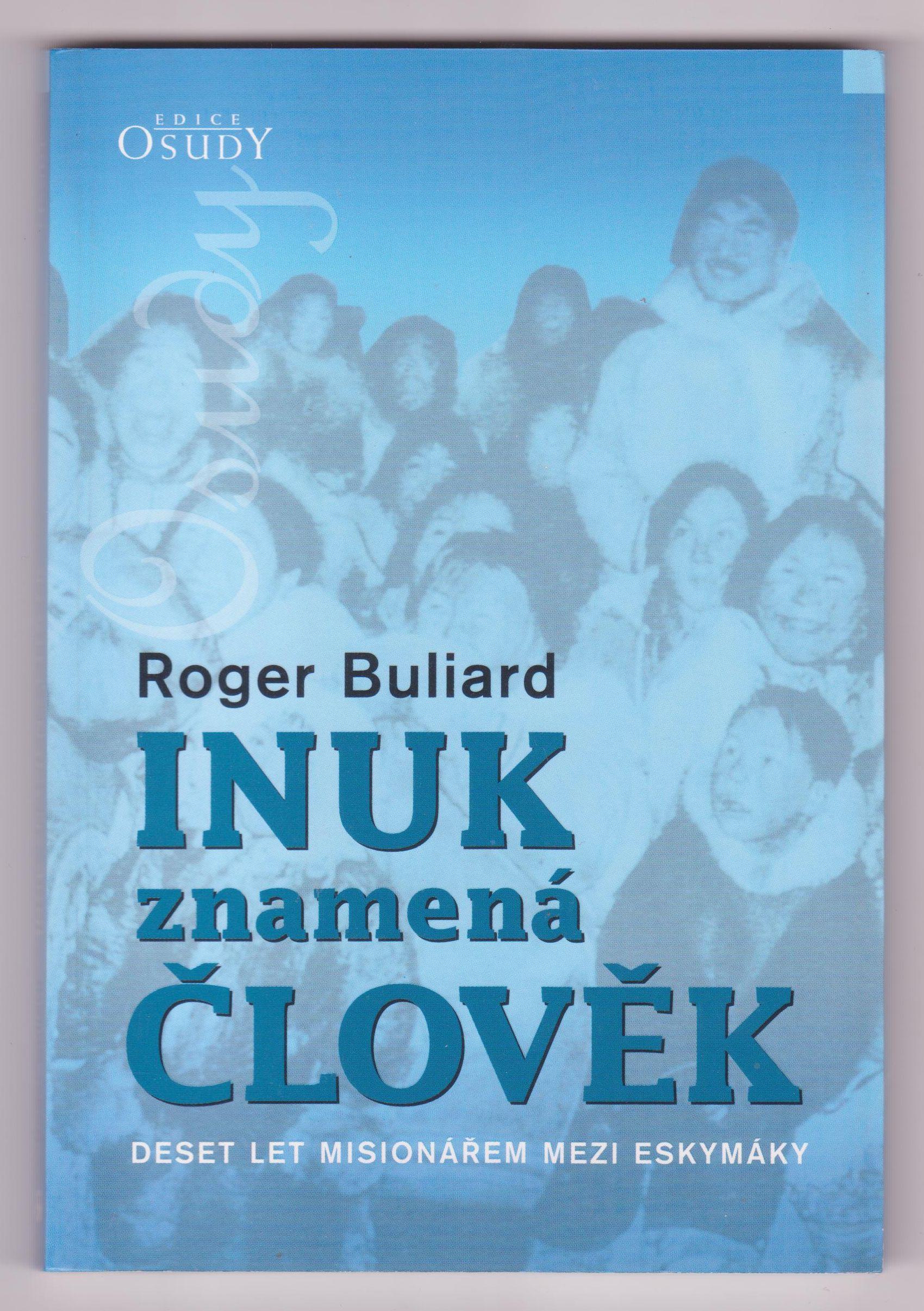 Inuk znamená člověk - Roger Buliard