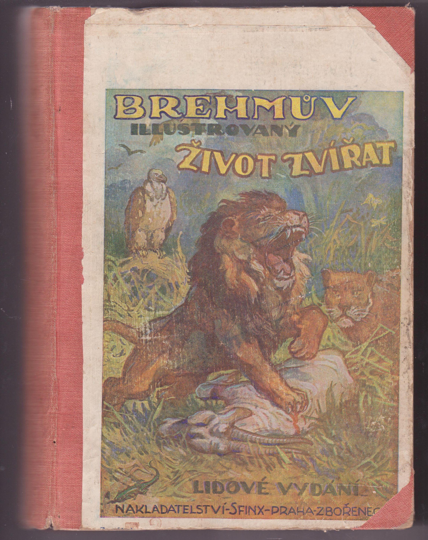 Brehmův ilustrovaný život zvířat - díl I. a II.