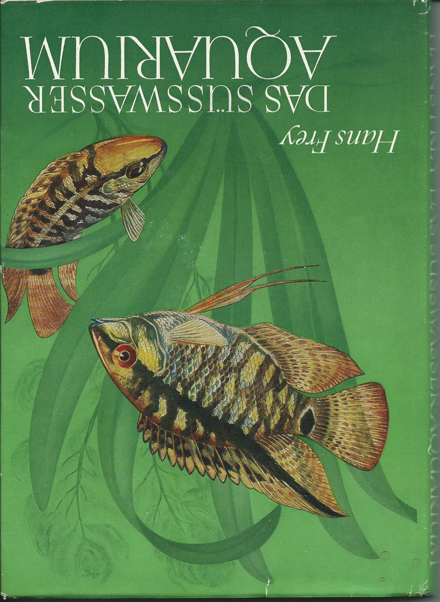 Das Susswasser Aquarium - Sladkovodní akvárium - Hans Frey (německy)