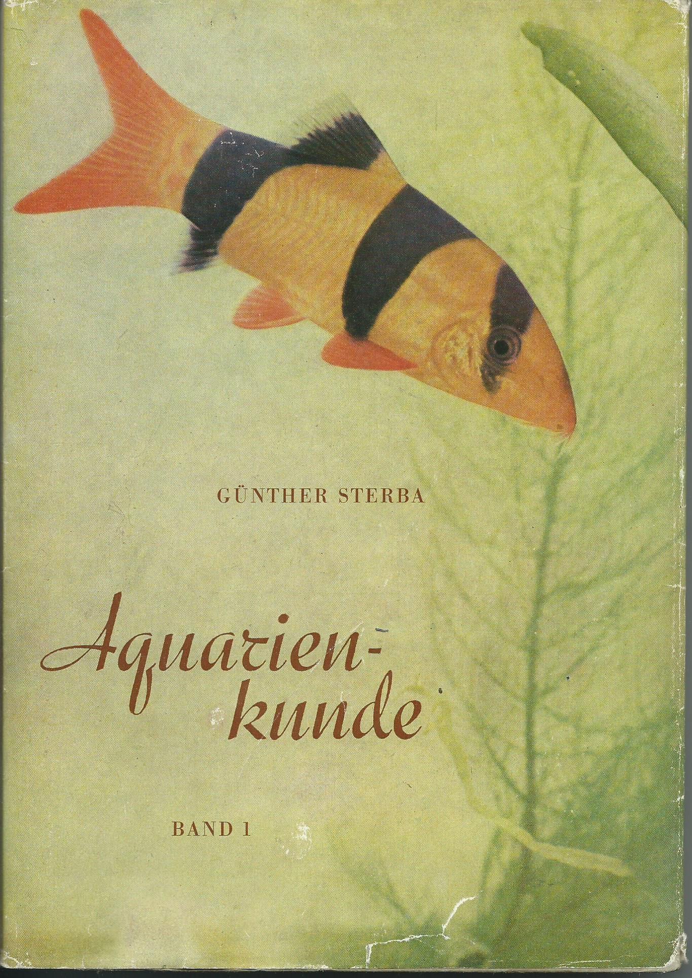 Aquarienkunde - akvaristika - Günther Sterba (německy)