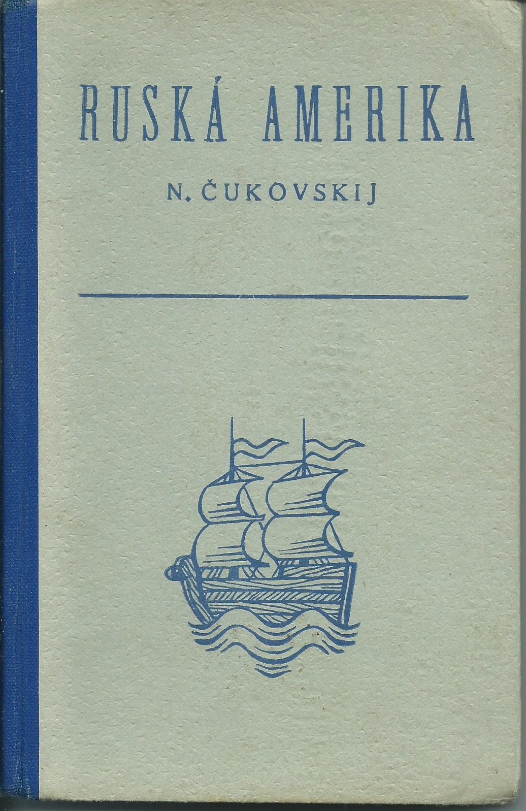 Ruská Amerika - Nikolaj Čukovskij