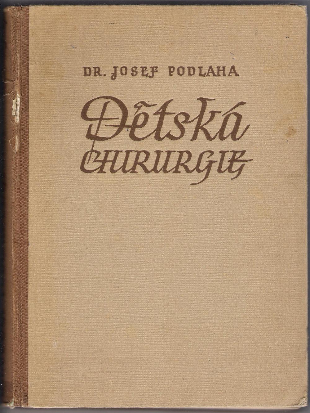 Dětská chirurgie pro studující lékařství a lékaře - Dr. Josef Podlaha