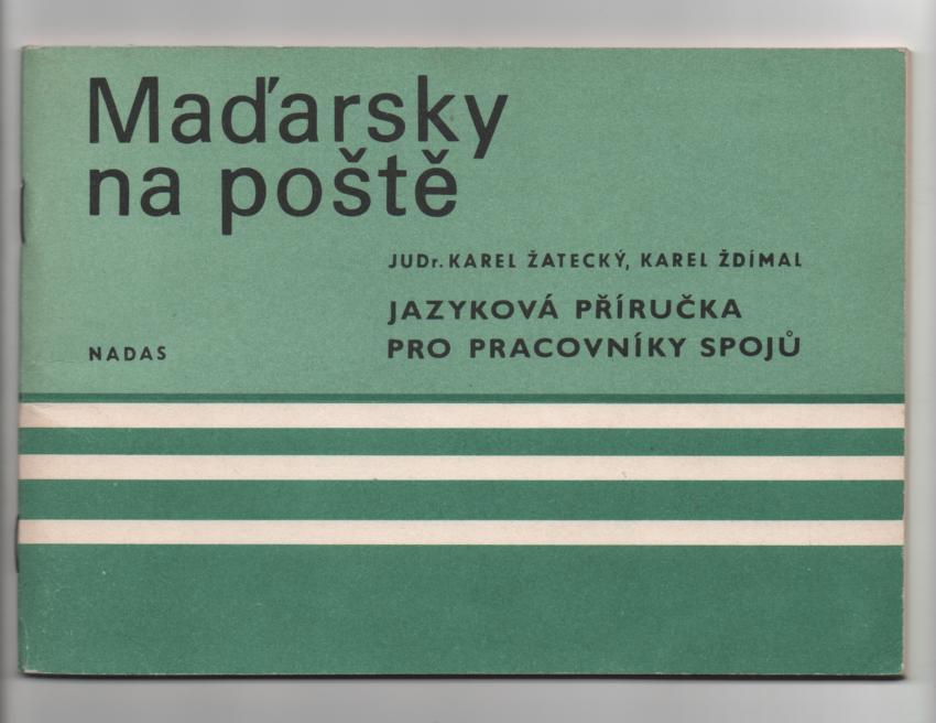Maďarsky na poště - Karel Žatecký, Karel Žďímal