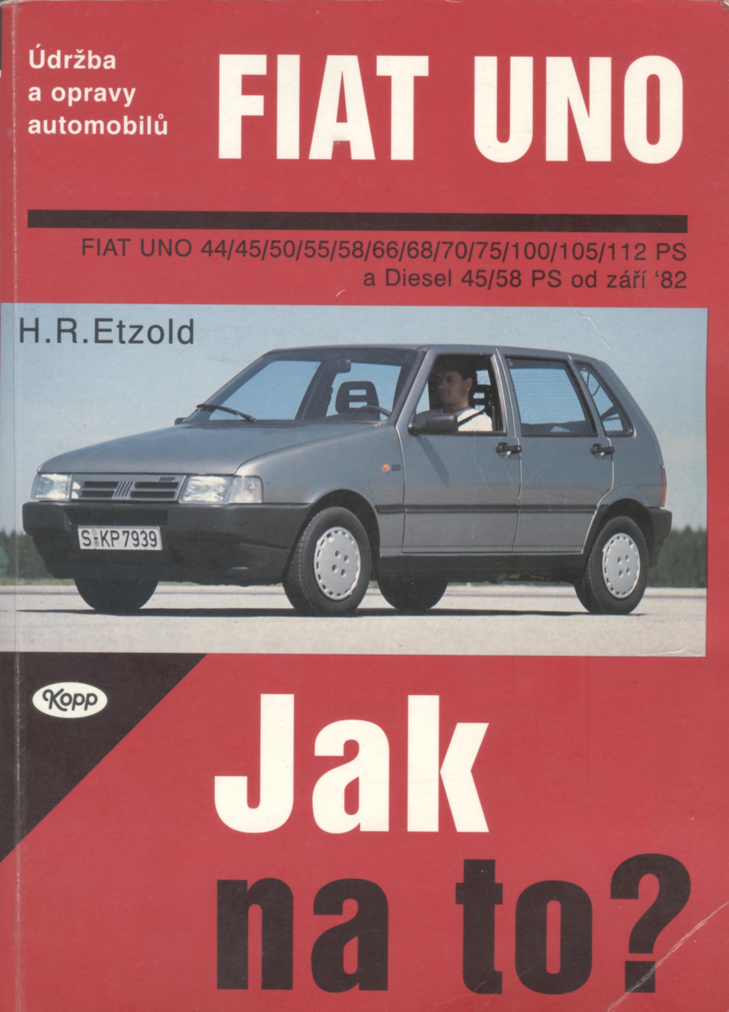 Jak na to? Fiat Uno a Diesel od 1982 - Hans-Rüdiger Etzold