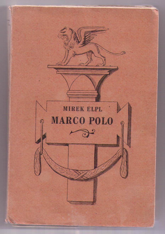 Marco Polo: člověk a doba - Mirek Elpl