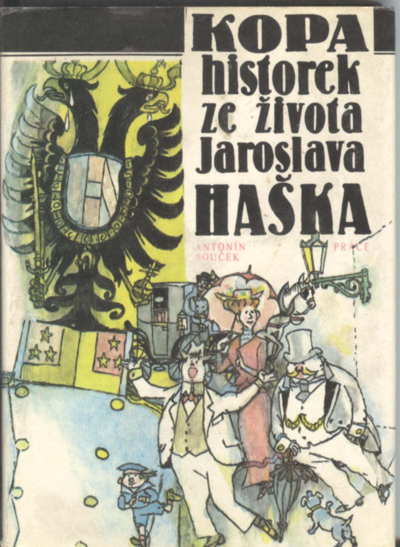 Kopa historek ze života Jaroslava Haška - Antonín Bouček