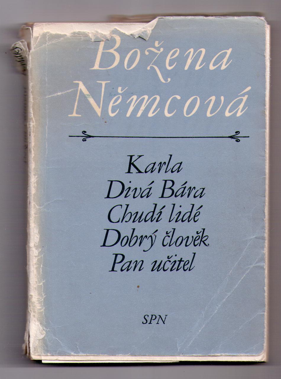 Karla, Divá Bára, Chudí lidé, Dobrý člověk, Pan Učitel - Božena Němcová
