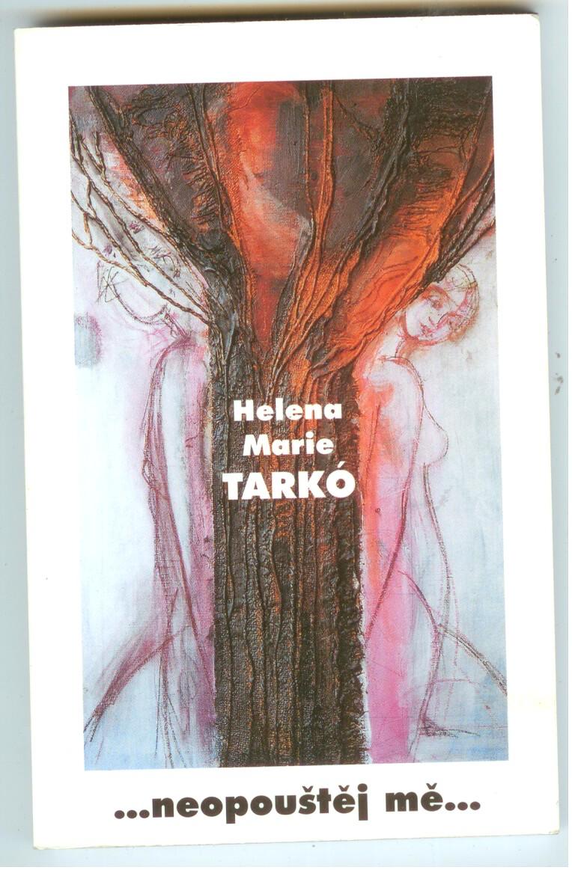 ...neopouštěj mě... - Helena Marie Tarkó (s podpisem autorky)