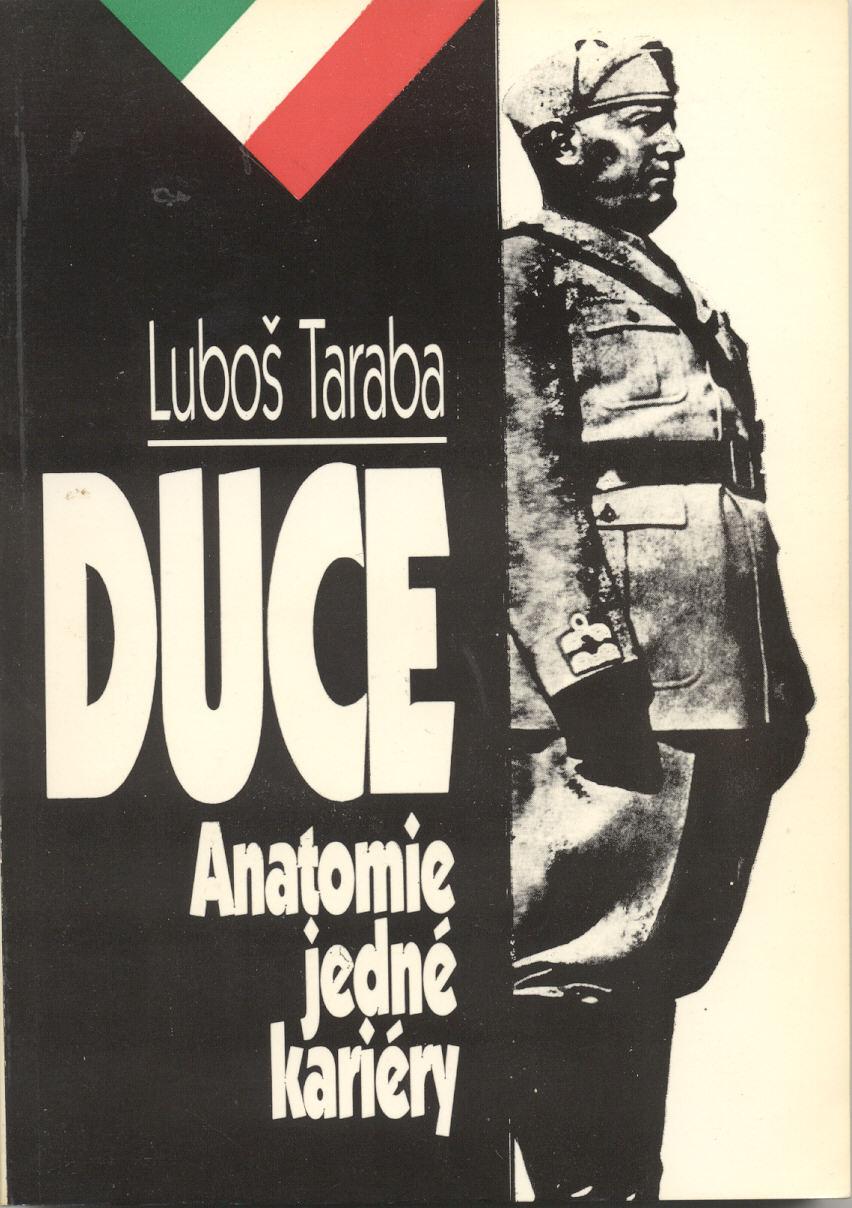 Duce (Anatomie jedné kariéry) - Luboš Taraba