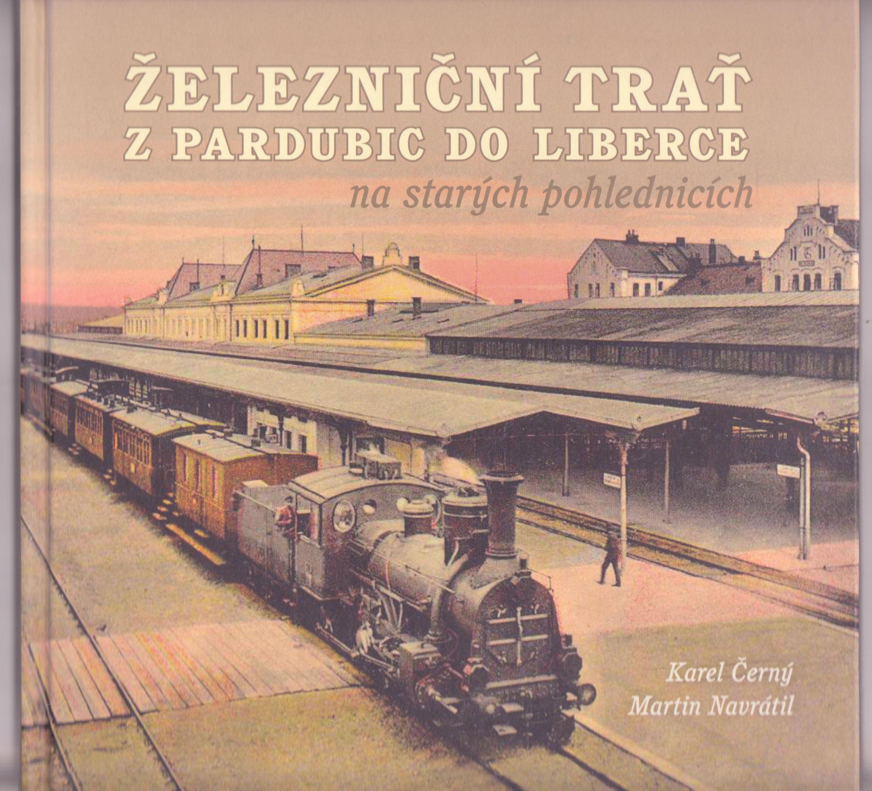 Železniční trať z Pardubic do Liberce na starých pohlednicích (nová kniha)