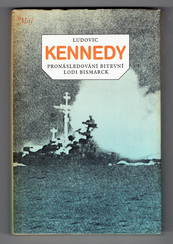 Pronásledování bitevní lodi Bismarck - Ludovic Kennedy