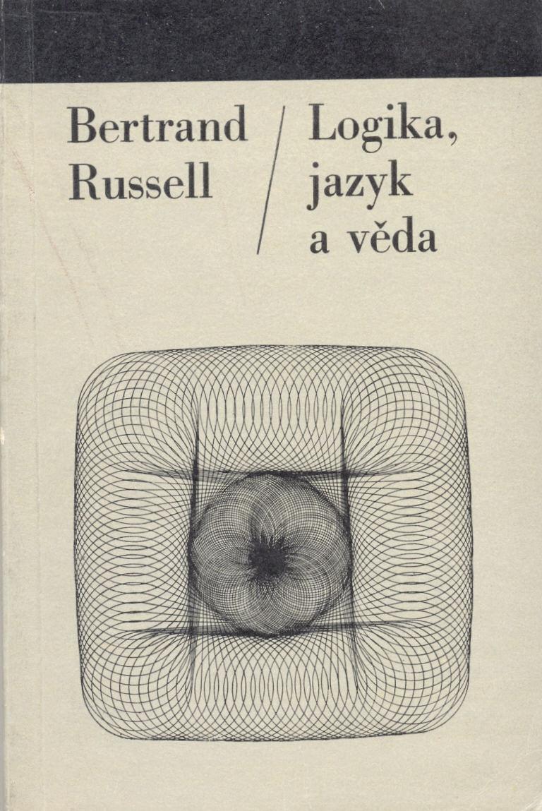 Logika, jazyk a věda - Bertrand Rusell