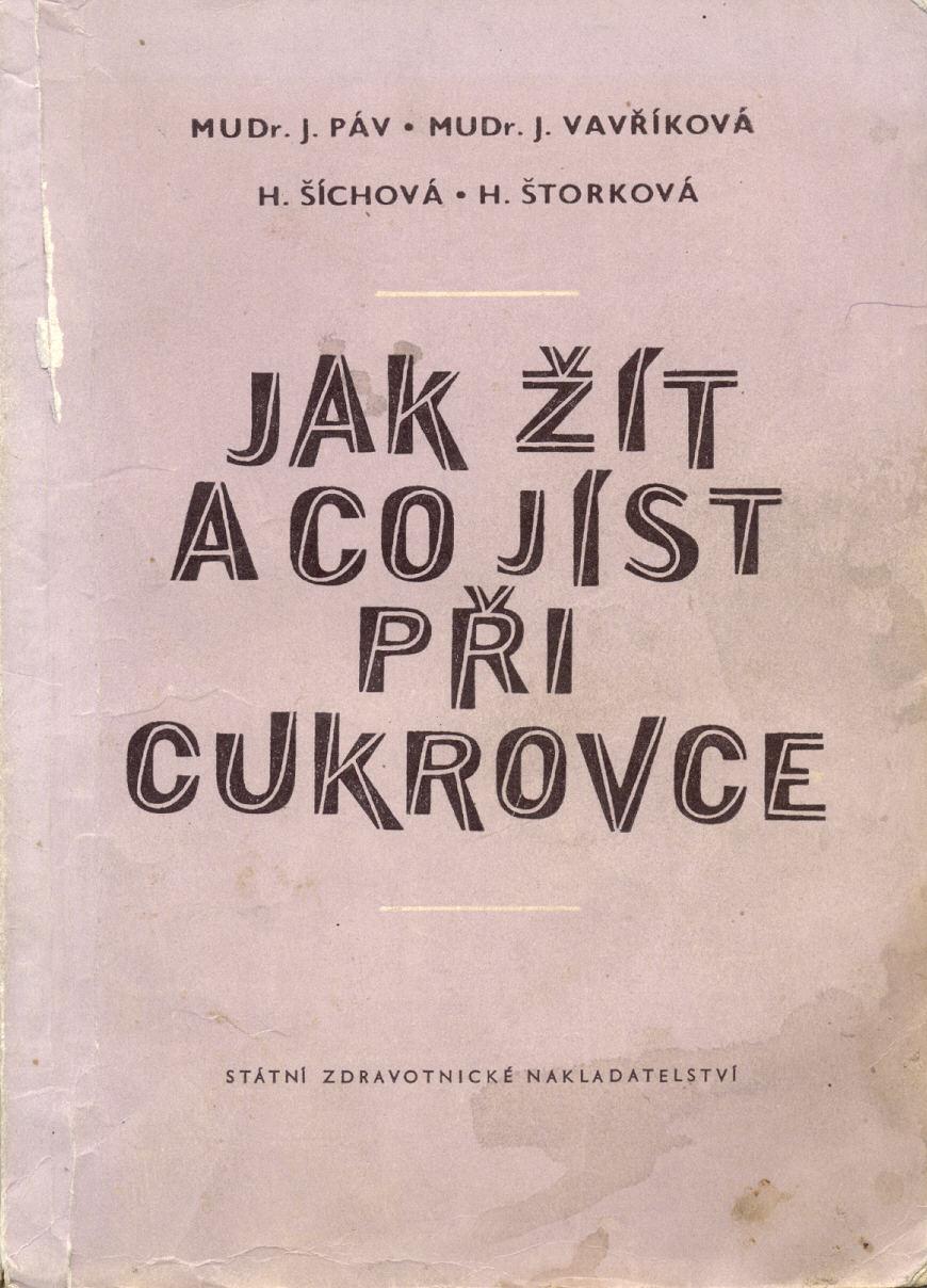 Jak žít a co jíst při cukrovce - J. Páv, J. Vavříková, H. Šíchová, H. Štorková