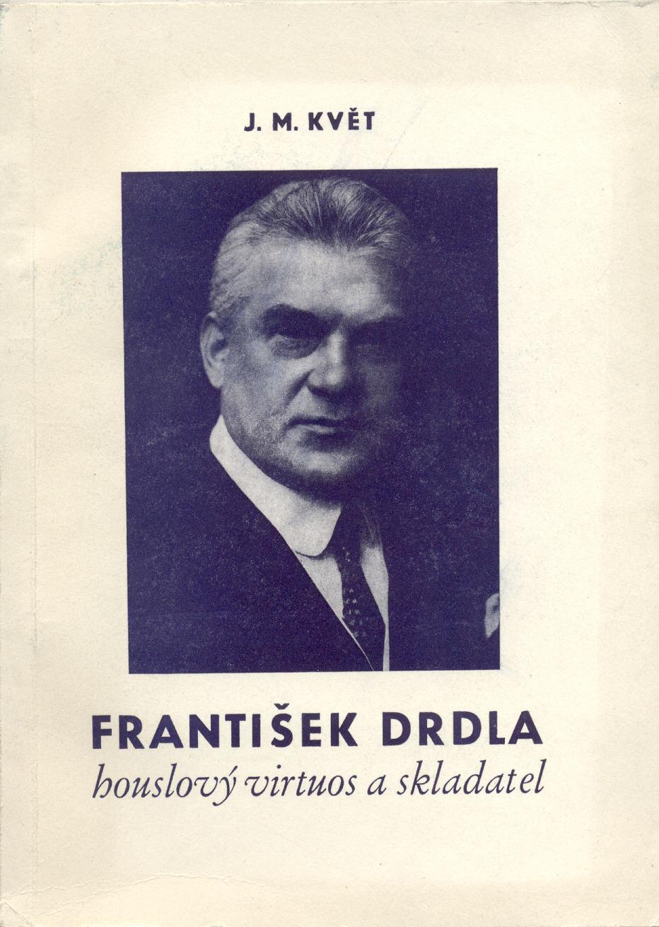 František Drdla (houslový virtuos a skladatel) - J. M. Květ