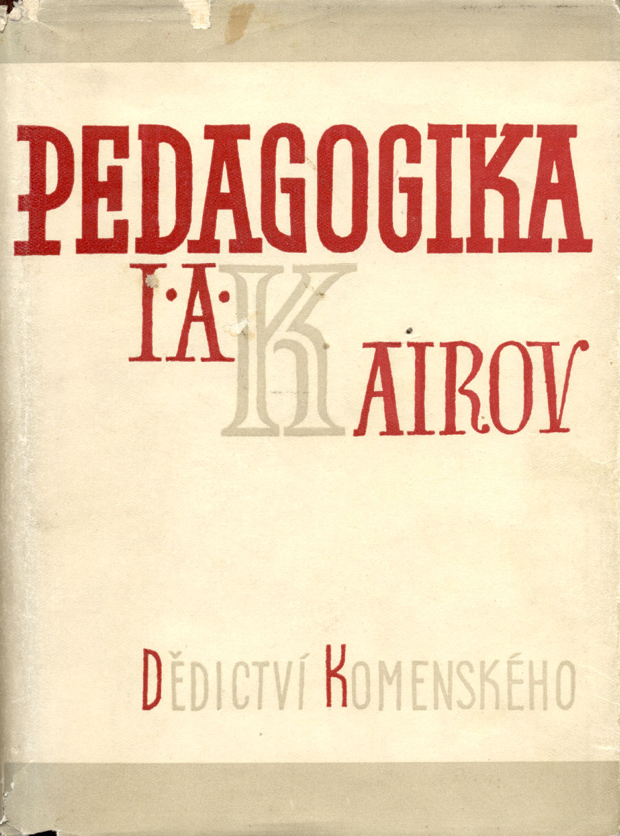 Pedagogika (437. kniha Dědictví Komenského) - I. A. Kairov