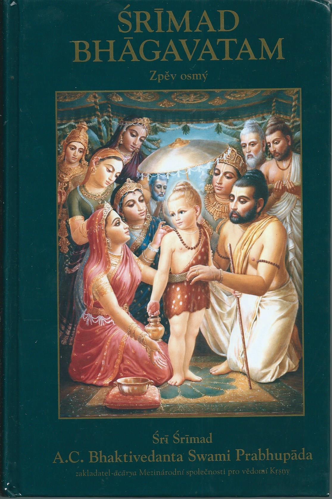 Šrímad Bhágavatam - Šrí Šrímad A. C. Bhaktivedanta Swami Prabhupáda - Zpěv osmý