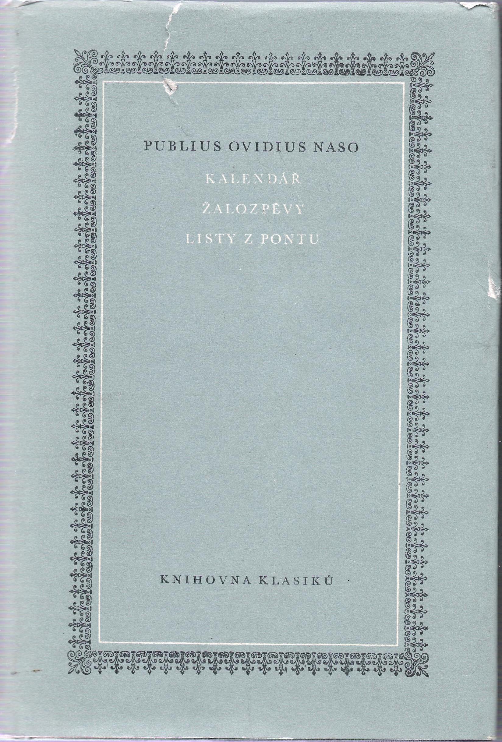 Kalendář, Žalozpěvy, Listy z Pontu - Publius Ovidius Naso
