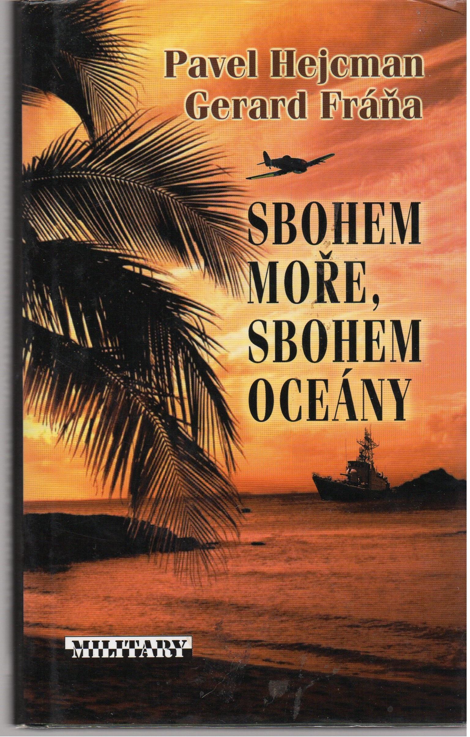 Sbohem moře, sbohem oceány - Hejcman Pavel, Fráňa Gerard