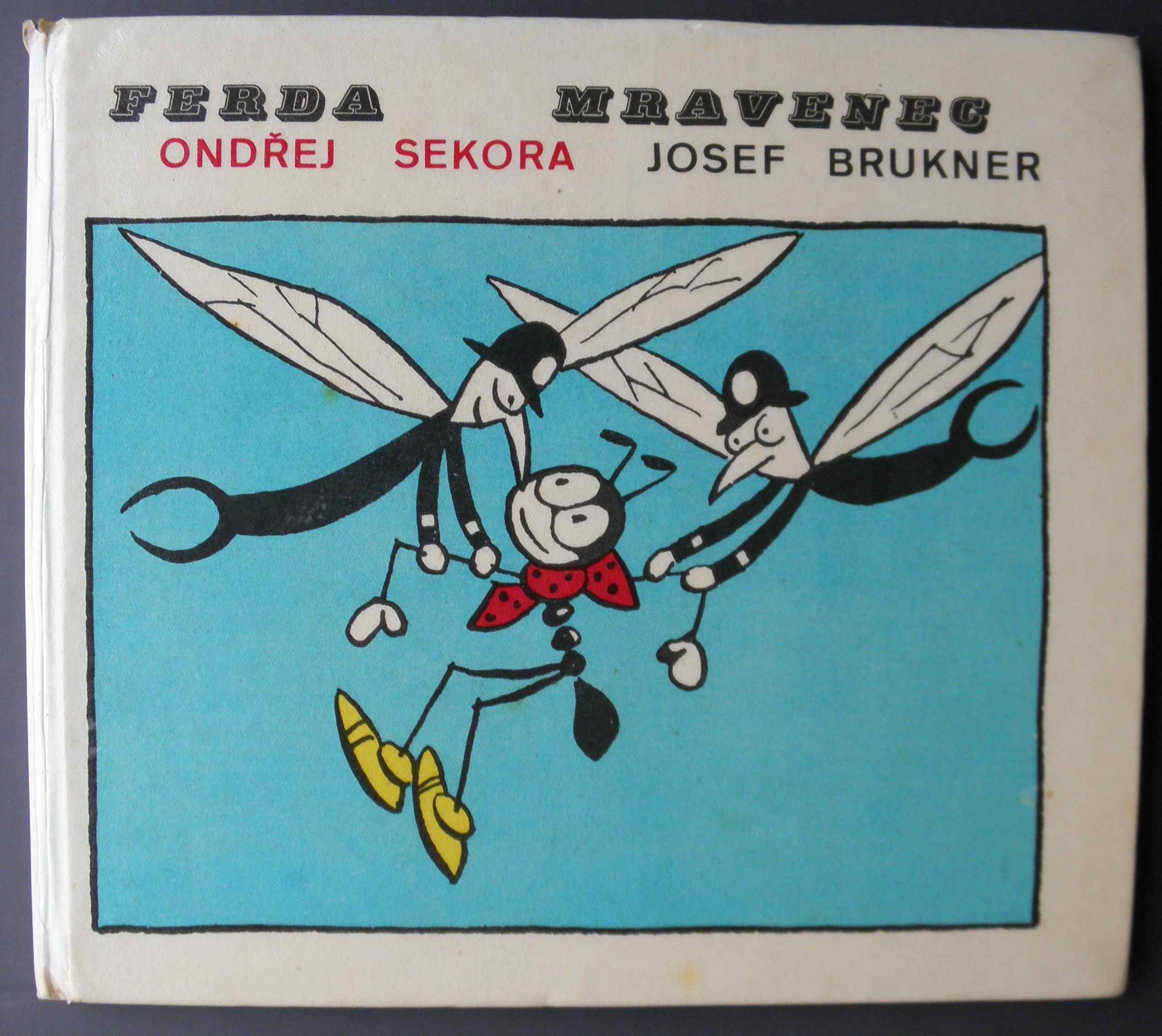 Ferda Mravenec - Ondřej Sekora, Josef Brukner